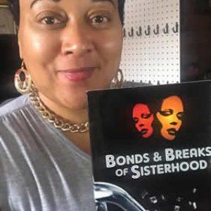 Bonds & Breaks of Sisterhood