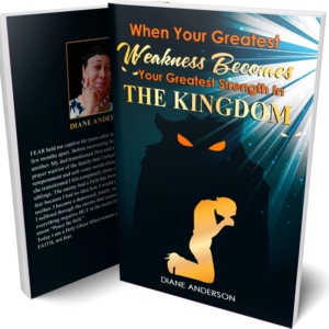 When Your Greatest Weakness Becomes Your Greatest Strength In The Kingdom
