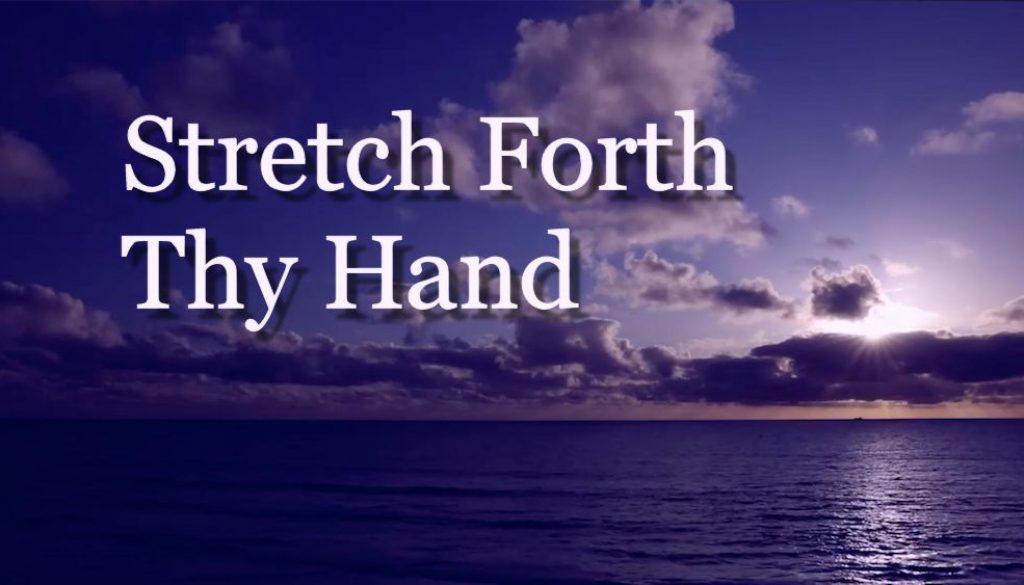 Stretch-Forth-Thy-Hand